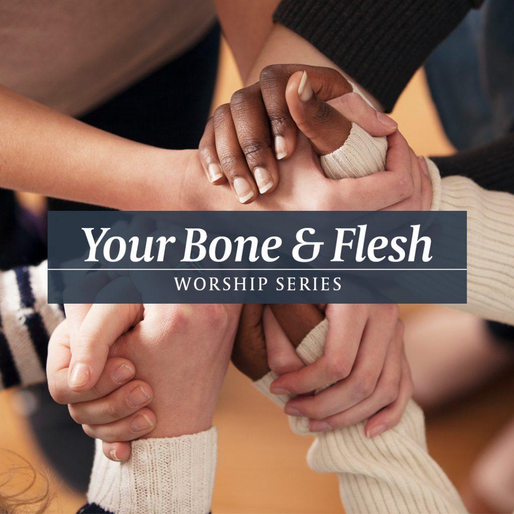 Your Bone and Flesh