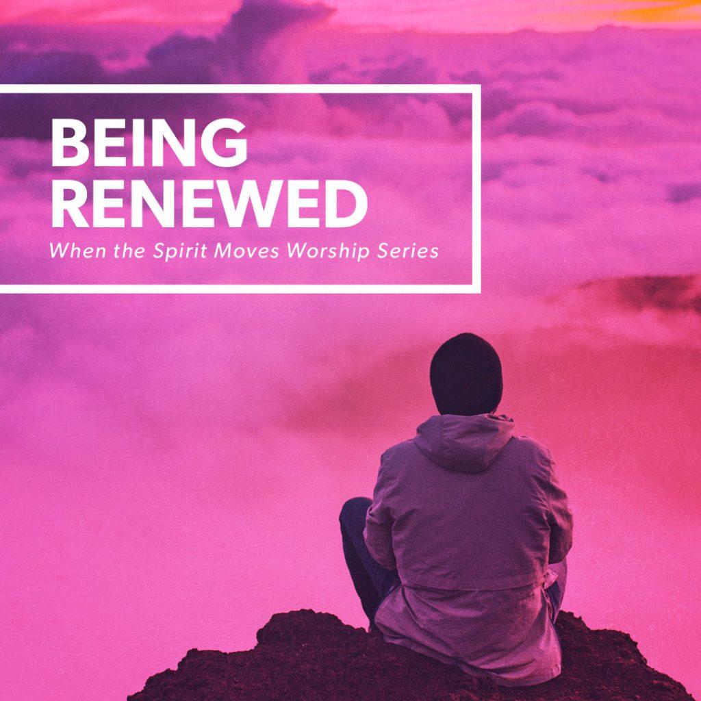 Being Renewed