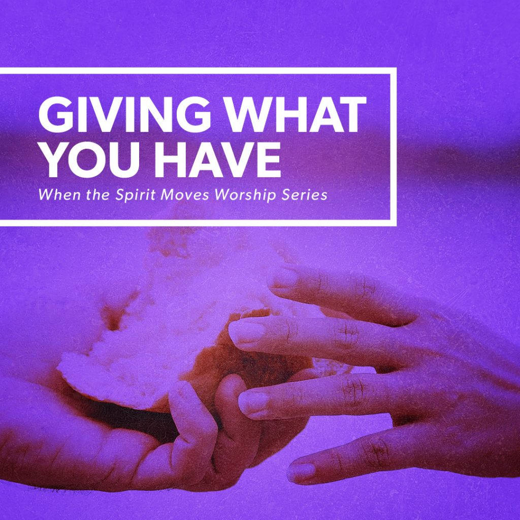 Giving What You Have